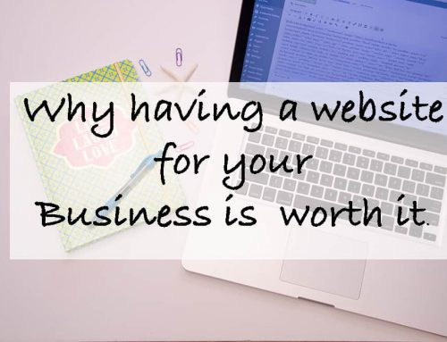 Why having a website for your Business is worth it.